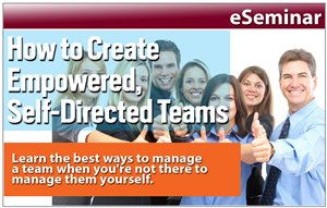 How to Create Empowered, Self-Directed Teams